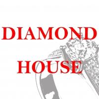 DIAMOND HOUSE